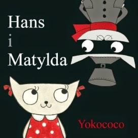 Hans i Matylda, wydawnictwo Łajka, dystrybucja Jacobsony