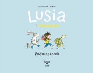 Lusia i przyjaciele, podwieczorek, wydawnictwo Łajka, dystrybucja Jacobsony