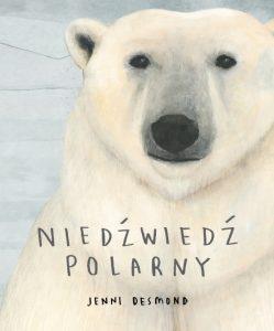 Niedźwiedź polarny, wydawnictwo Łajka, dystrybucja Jacobsony